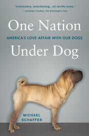 One Nation Under Dog by Michael Schaffer image