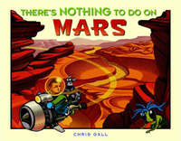 There's Nothing To Do On Mars by Chris Gall image