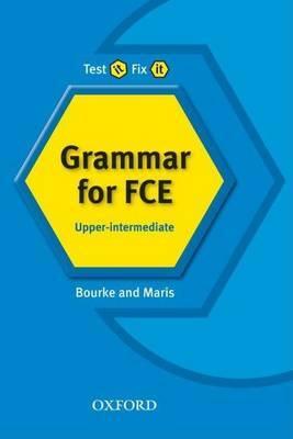 Test it, Fix it: Grammar for FCE: Upper-Intermediate by Kenna Bourke image