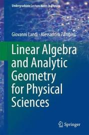 Linear Algebra and Analytic Geometry for Physical Sciences by Giovanni Landi