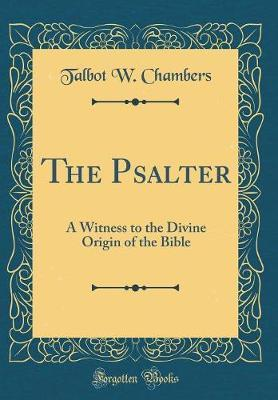 The Psalter by Talbot W Chambers