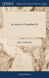 An Answer to Tentandum Est by Reay Sabourn