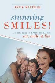 Stunning Smiles! by Anita Myers