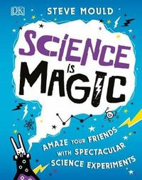 Science is Magic by Steve Mould
