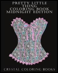 Pretty Little Thing Coloring Book Midnight Edition by Crystal Coloring Books