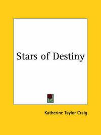 Stars of Destiny (1916) by Katherine Taylor Craig