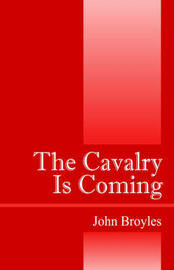 The Cavalry Is Coming by John Broyles image