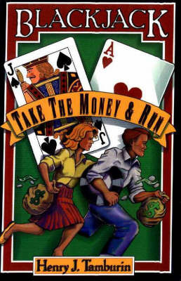 Blackjack: Take the Money and Run by Henry Tamburin image
