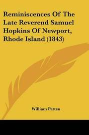 Reminiscences of the Late Reverend Samuel Hopkins of Newport, Rhode Island (1843) by William Patten