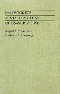 Handbook for Mental Health Care of Disaster Victims by Raquel E. Cohen
