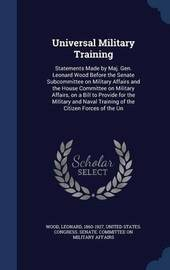 Universal Military Training by Leonard Wood