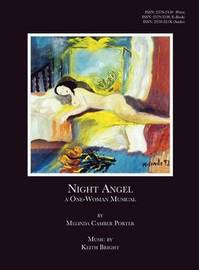 Night Angel, a One-Woman Musical by Melinda Camber Porter