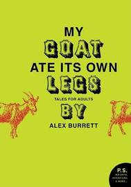 My Goat Ate Its Own Legs by Alex Burrett image