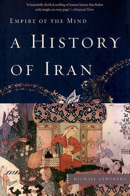 A History of Iran: Empire of the Mind by Michael Axworthy image
