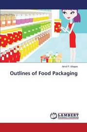Outlines of Food Packaging by Khapre Amol P