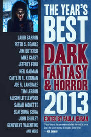 The Year's Best Dark Fantasy & Horror: 2013 Edition by Peter S Beagle
