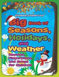 Big Book of Seasons, Holidays, and Weather by Elizabeth Cothen Low