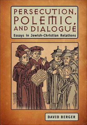 Persecution, Polemic, and Dialogue by David Berger image