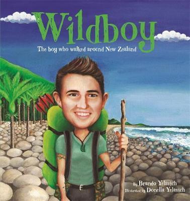 Wildboy: The boy who walked around New Zealand by Brando Yelavich image