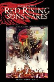Pierce Brown's Red Rising: Sons of Ares - An Original Graphic Novel by Pierce Brown