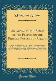 An Appeal to the Sense of the People, on the Present Posture of Affairs by Unknown Author image