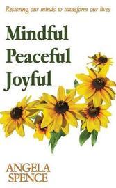 Mindful Peaceful Joyful by Angela Spence image