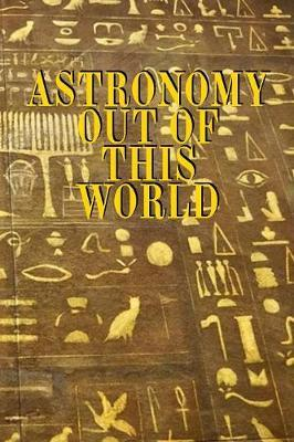 Astronomy Out Of This World by Lars Lichtenstein