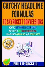 Catchy Headline Formulas To Skyrocket Conversions by Daniel Morris