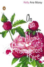 On An Island with Consequences Dire by Kelly Ana Morey image