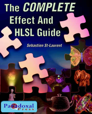 The COMPLETE Effect and HLSL Guide by St-Laurent Sebastien