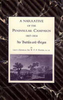 Narrative of the Peninsular Campaign 1807-1814 Its Battles and Sieges by William Napier