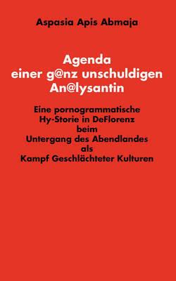 Agenda Einer Ganz Unschuldigen Analysantin by Aspasia Apis Abmaja