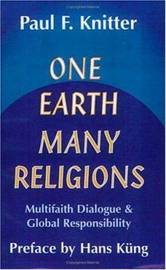 One Earth, Many Religions by Paul F. Knitter