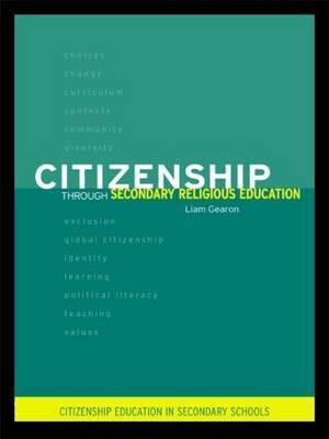 Citizenship Through Secondary Religious Education by Liam Gearon