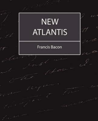 New Atlantis - Bacon by Francis Bacon