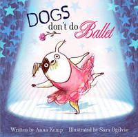 Dogs Don't Do Ballet by Anna Kemp image