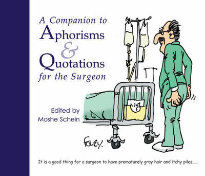 A Companion to Aphorisms and Quotations for the Surgeon by Moshe Schein