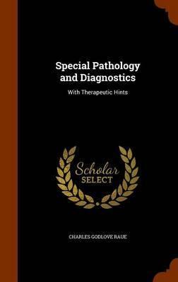 Special Pathology and Diagnostics by Charles Godlove Raue image