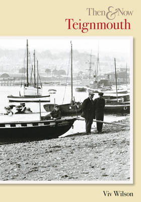 Teignmouth Then & Now by Viv Wilson image