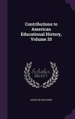 Contributions to American Educational History, Volume 33