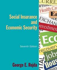 Social Insurance and Economic Security by George E. Rejda