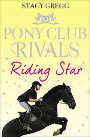 Riding Star (Pony Club Rivals) by Stacy Gregg