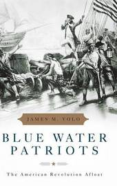 Blue Water Patriots by James M Volo