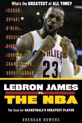 LeBron James vs. the NBA by Brendan Bowers