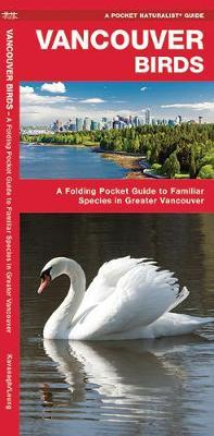 Vancouver Birds: An Introduction to Familiar Species in Greater Vancouver by Senior Consultant James Kavanagh (Senior Consultant, Oxera Oxera Oxera) image