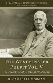 The Westminster Pulpit Vol. V by G Campbell Morgan