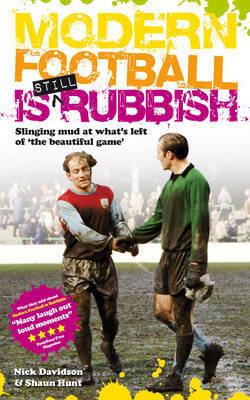 Modern Football is Still Rubbish by Nick Davidson