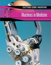 Machines In Medicine by Anne Rooney image