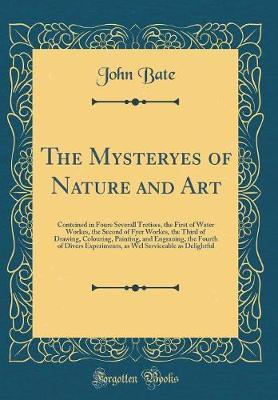 The Mysteryes of Nature and Art by John Bate image