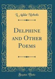 Delphine and Other Poems (Classic Reprint) by L. Adda Nichols image
